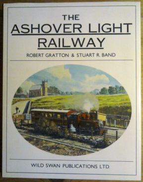 image:- Front cover of - The Ashover Light Railway by Gratton & Band